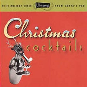 Ultra Lounge: Christmas Cocktails - Volume One